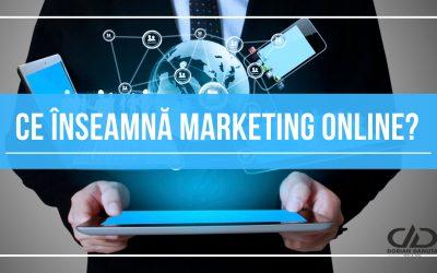 Ce înseamnă Marketing Online?