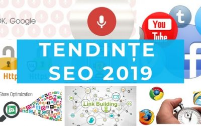 7 Tendințe de Optimizare SEO 2019